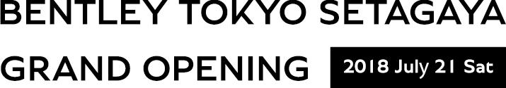 BENTLEY TOKYO SETAGAYA GRAND OPENING 2018 Jul 21 Sat